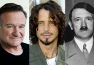 Robin Williams, Chris Cornell, Adolf Hitler