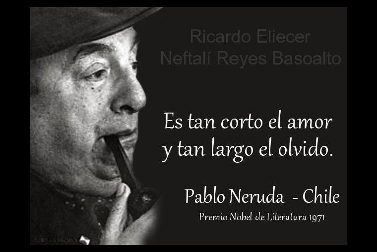 Pablo Neruda 10 De Las Frases Más Románticas Del Poeta