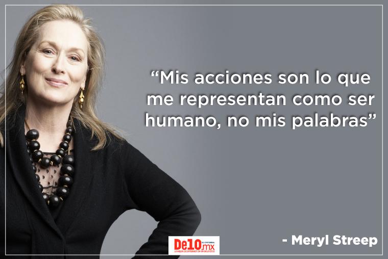 Las 10 Frases Más Inspiradoras De Meryl Streep De10